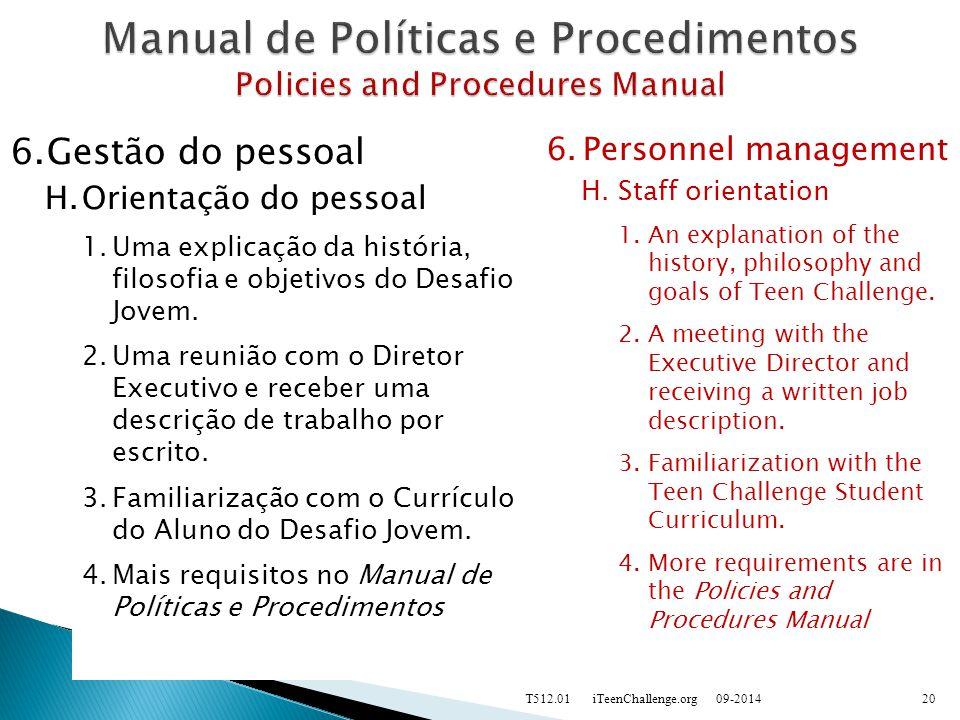 6.Gestão do pessoal H.Orientação do pessoal 1.Uma explicação da história, filosofia e objetivos do Desafio Jovem.