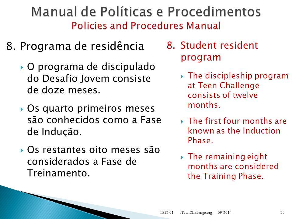 8.Programa de residência  O programa de discipulado do Desafio Jovem consiste de doze meses.