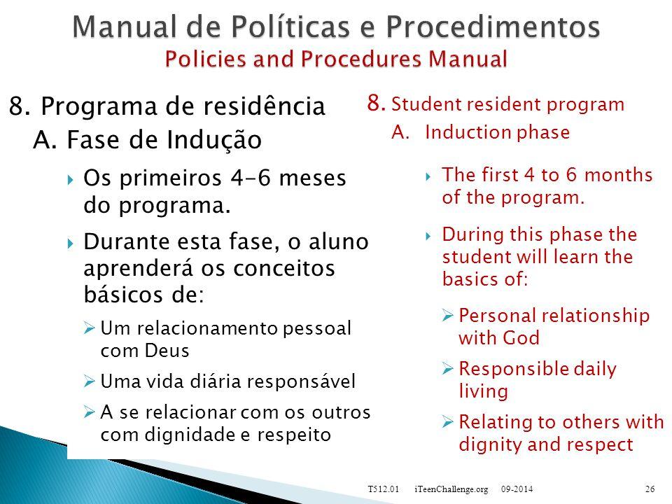 8.Programa de residência A.Fase de Indução  Os primeiros 4-6 meses do programa.