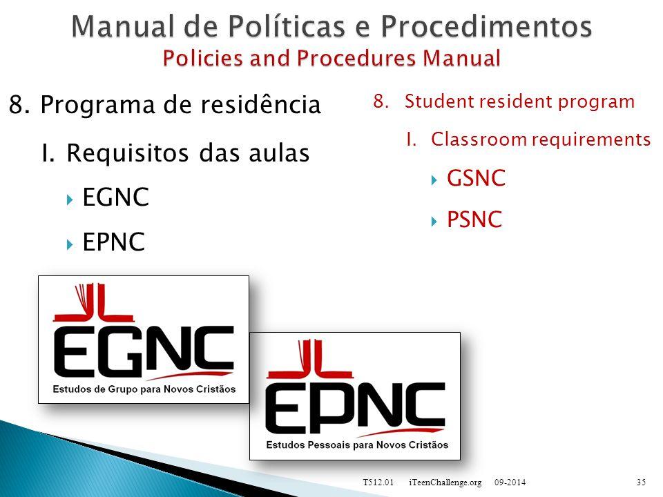 8.Programa de residência I.Requisitos das aulas  EGNC  EPNC 09-2014T512.01 iTeenChallenge.org35 8.Student resident program I.Classroom requirements  GSNC  PSNC