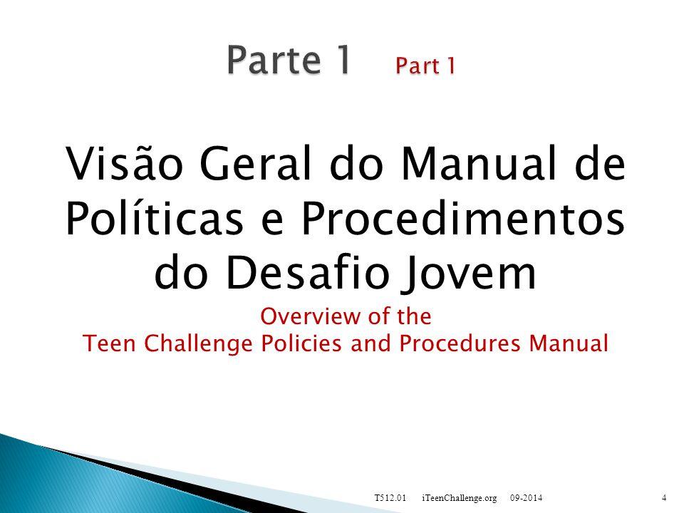 Visão Geral do Manual de Políticas e Procedimentos do Desafio Jovem Overview of the Teen Challenge Policies and Procedures Manual 09-2014T512.01 iTeenChallenge.org4