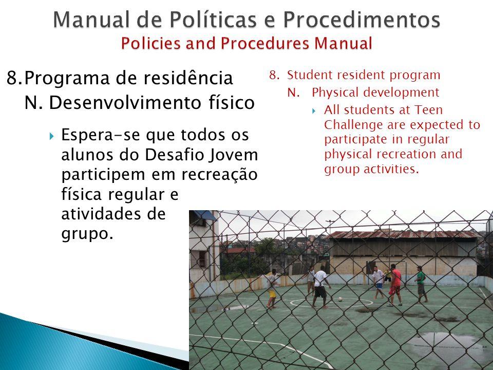 8.Programa de residência N.Desenvolvimento físico  Espera-se que todos os alunos do Desafio Jovem participem em recreação física regular e atividades de grupo.