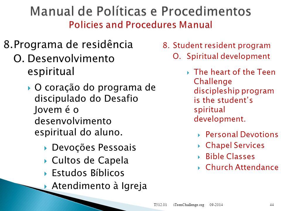 8.Programa de residência O.Desenvolvimento espiritual  O coração do programa de discipulado do Desafio Jovem é o desenvolvimento espiritual do aluno.