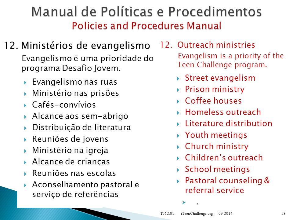 12.Ministérios de evangelismo Evangelismo é uma prioridade do programa Desafio Jovem.