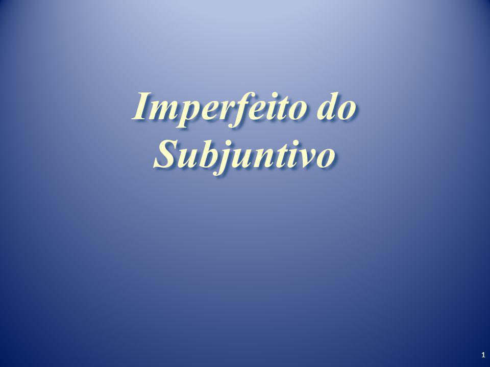 1 Imperfeito do Subjuntivo