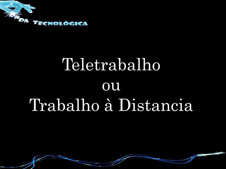 Teletrabalho ou Trabalho à Distancia