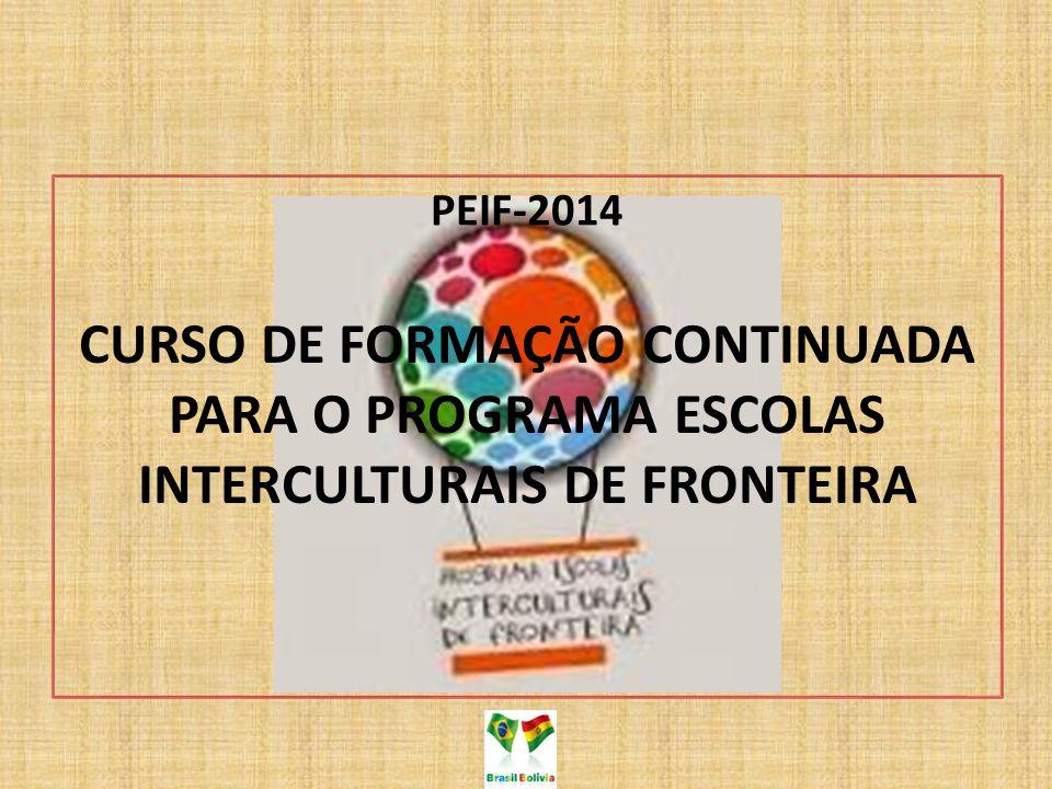 CURSO DE FORMAÇÃO CONTINUADA PARA O PROGRAMA ESCOLAS INTERCULTURAIS DE FRONTEIRA PEIF-2014