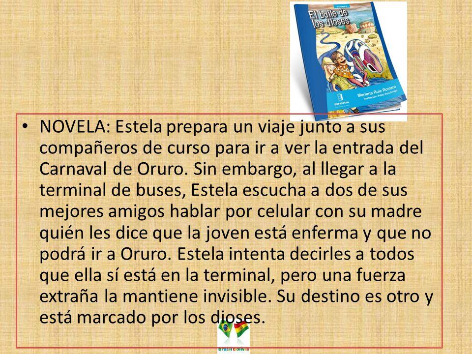 NOVELA: Estela prepara un viaje junto a sus compañeros de curso para ir a ver la entrada del Carnaval de Oruro. Sin embargo, al llegar a la terminal d