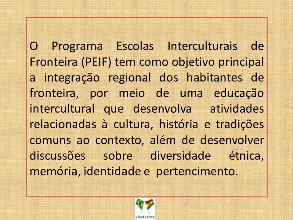 O Programa Escolas Interculturais de Fronteira (PEIF) tem como objetivo principal a integração regional dos habitantes de fronteira, por meio de uma e