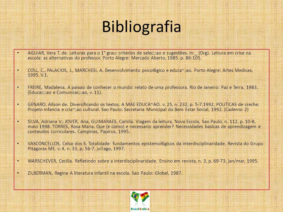 Bibliografia AGUIAR, Vera T. de. Leituras para o 1° grau: criterios de selec;:ao e sugest6es. In:_ (Org). Leitura em crise na escola: as alternativas