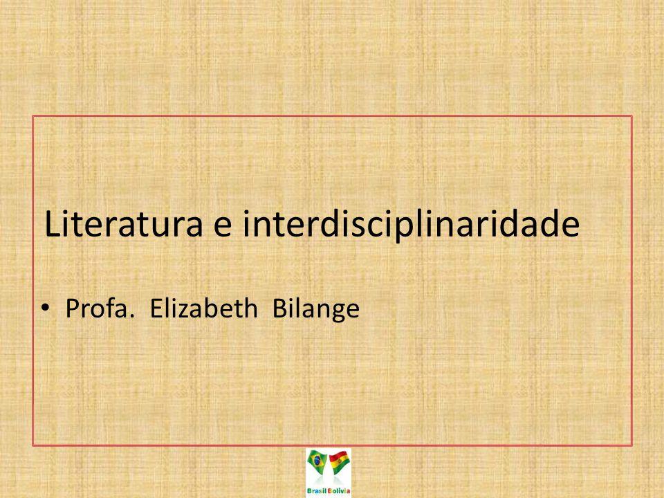 Porque literatura e interdisciplinaridade A gente vem para a escola para aprender a ler o mundo.
