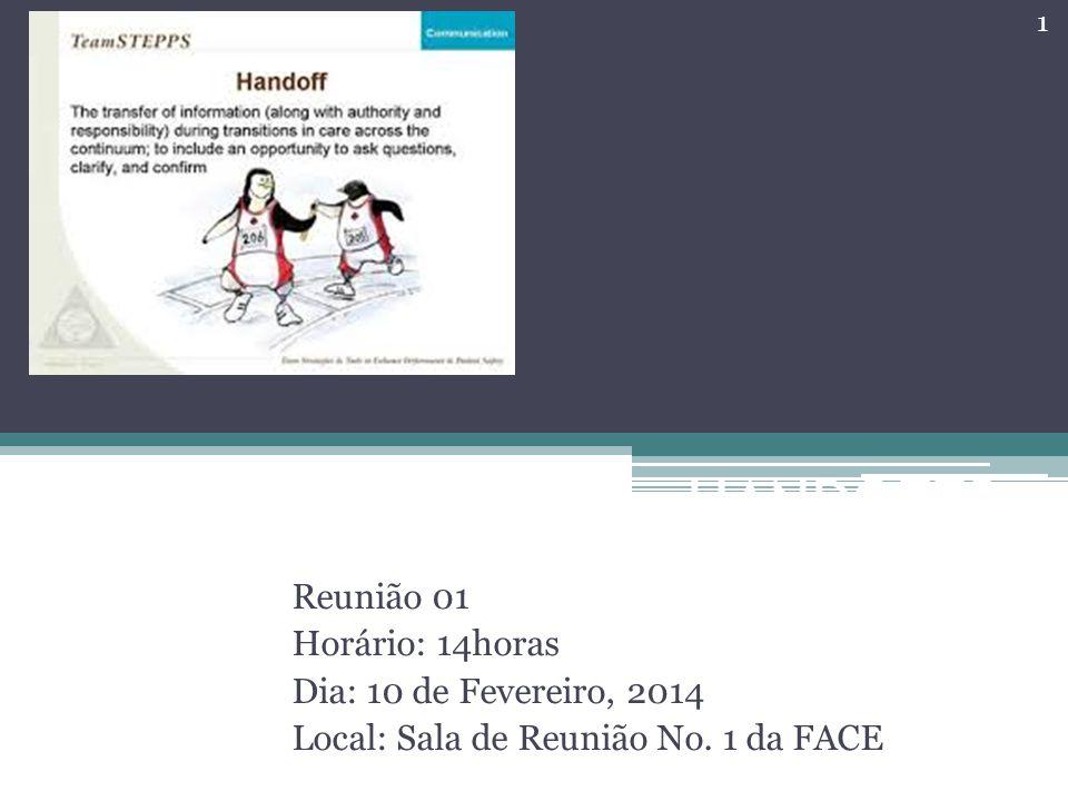 Grupo de Pesquisa HANDOFFS Reunião 01 Horário: 14horas Dia: 10 de Fevereiro, 2014 Local: Sala de Reunião No.