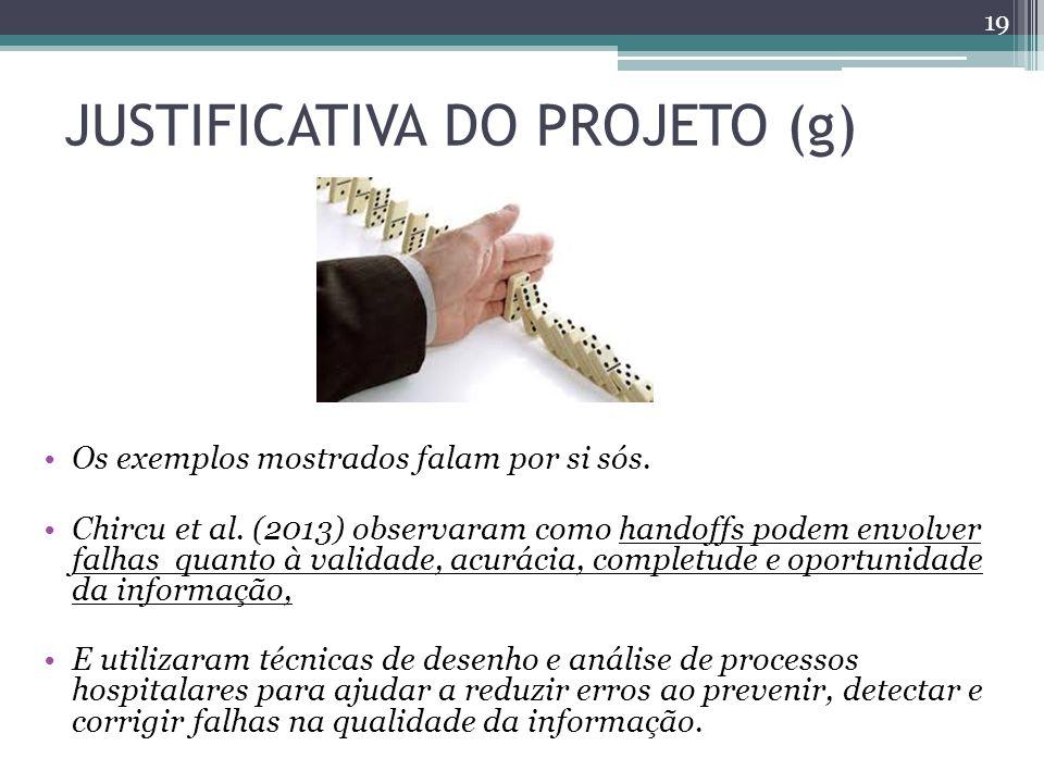 JUSTIFICATIVA DO PROJETO (g) Os exemplos mostrados falam por si sós.