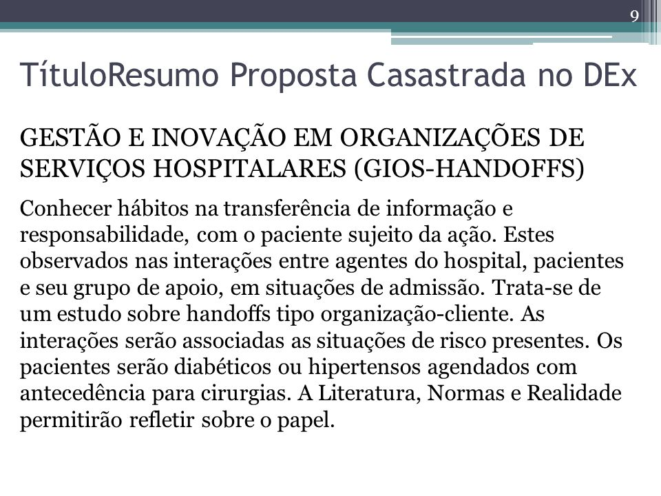 Nome efetivo do projeto a implementar em 2014 POTENCIAIS RISCOS DE HANDOFFS COM O PACIENTE SUJEITO DA AÇÃO: OBSERVAR PROCESSOS DE ADMISSÃO DE PACIENTES EM HOSPITAL DE ENSINO CERTIFICADO NA CAPITAL DO BRASIL.