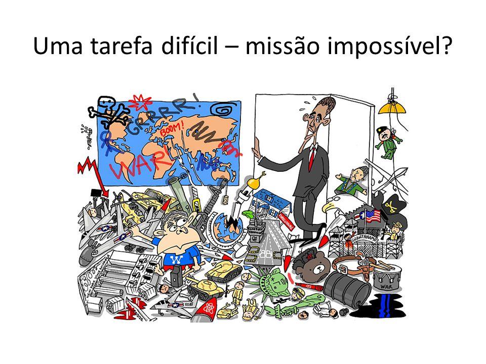 Uma tarefa difícil – missão impossível?