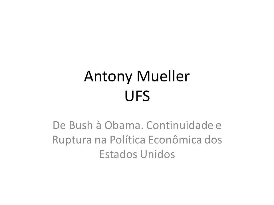 Antony Mueller UFS De Bush à Obama. Continuidade e Ruptura na Política Econômica dos Estados Unidos