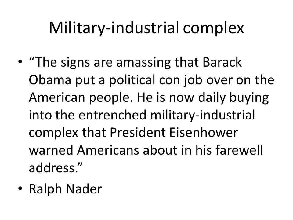 Military-industrial complex The signs are amassing that Barack Obama put a political con job over on the American people.