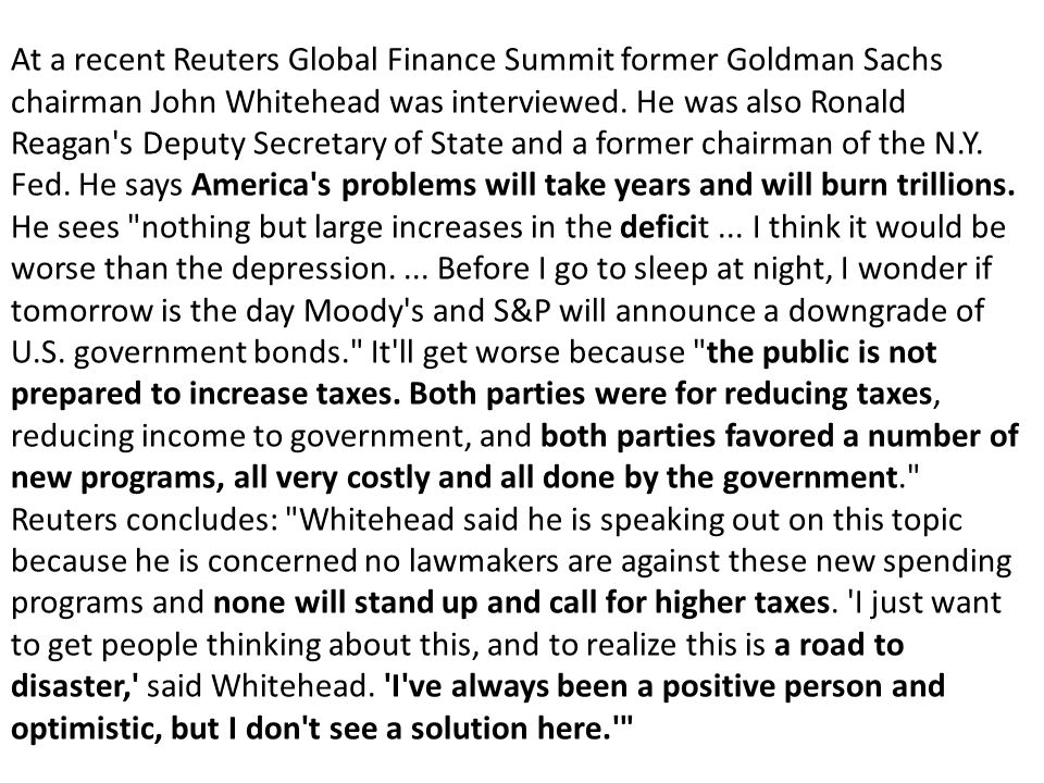 At a recent Reuters Global Finance Summit former Goldman Sachs chairman John Whitehead was interviewed.