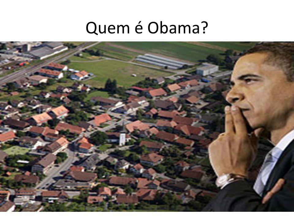 Quem é Obama?