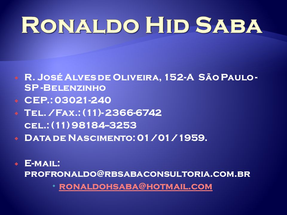 R.José Alves de Oliveira, 152-A São Paulo - SP -Belenzinho  CEP.: 03021-240  Tel.