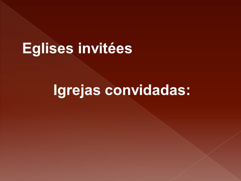 Eglises invitées Igrejas convidadas: