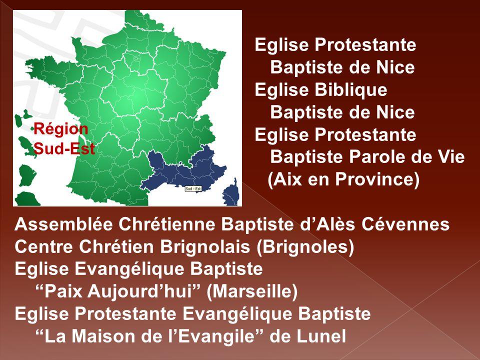 Région Sud-Est Eglise Protestante Baptiste de Nice Eglise Biblique Baptiste de Nice Eglise Protestante Baptiste Parole de Vie (Aix en Province) Assemb