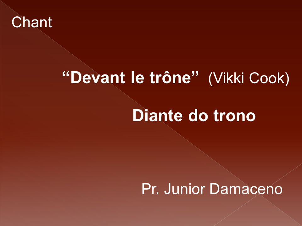 "Chant ""Devant le trône"" (Vikki Cook) Diante do trono Pr. Junior Damaceno"