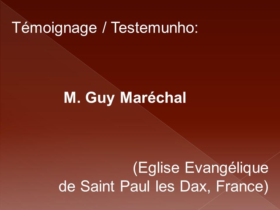 Témoignage / Testemunho: M. Guy Maréchal (Eglise Evangélique de Saint Paul les Dax, France)