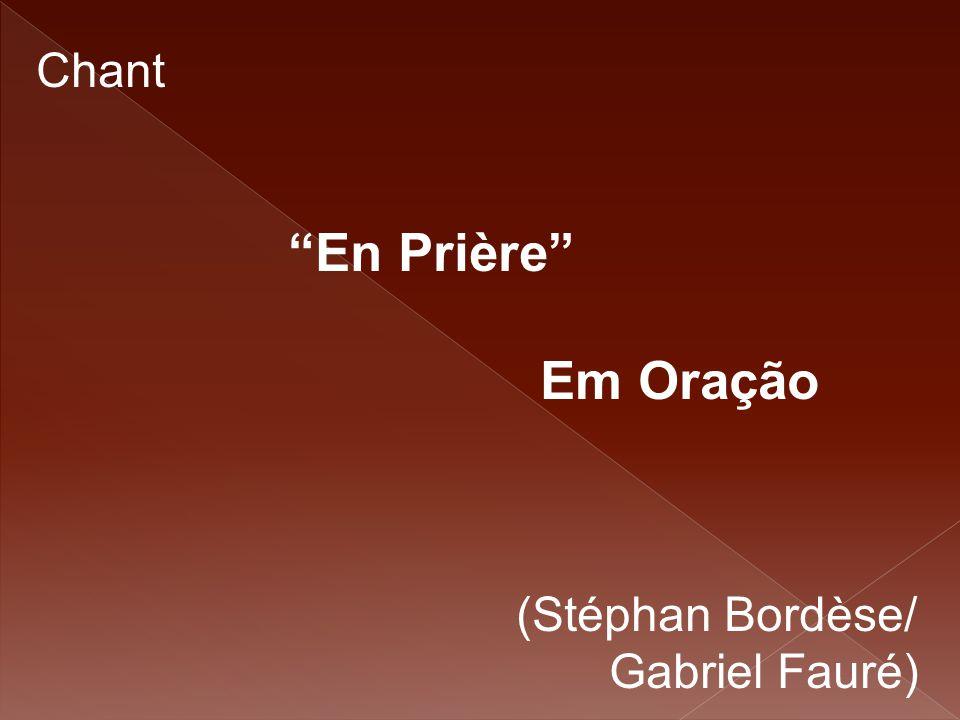 """Chant """"En Prière"""" Em Oração (Stéphan Bordèse/ Gabriel Fauré)"""