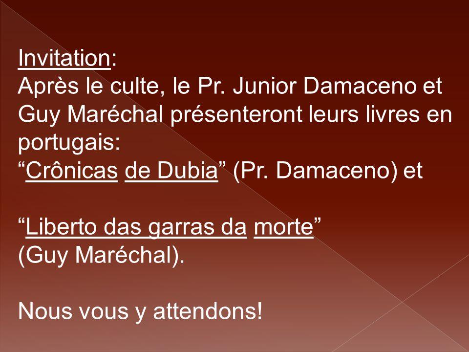 """Invitation: Après le culte, le Pr. Junior Damaceno et Guy Maréchal présenteront leurs livres en portugais: """"Crônicas de Dubia"""" (Pr. Damaceno) et """"Libe"""