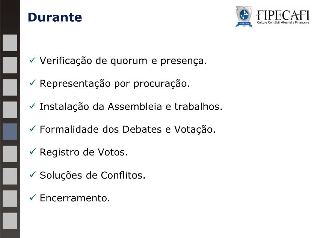 Verificação de quorum e presença. Representação por procuração. Instalação da Assembleia e trabalhos. Formalidade dos Debates e Votação. Registro de V