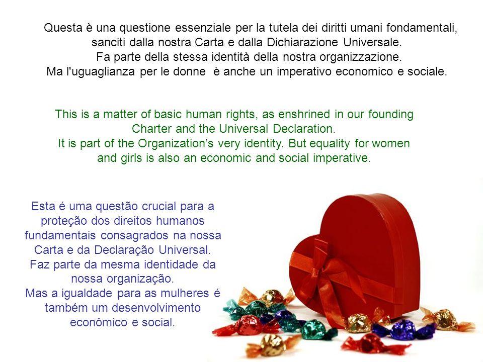 """""""L'uguaglianza di genere e l'empowerment delle donne sono fondamentali per la missione globale delle Nazioni Unite per raggiungere la parità di diritt"""