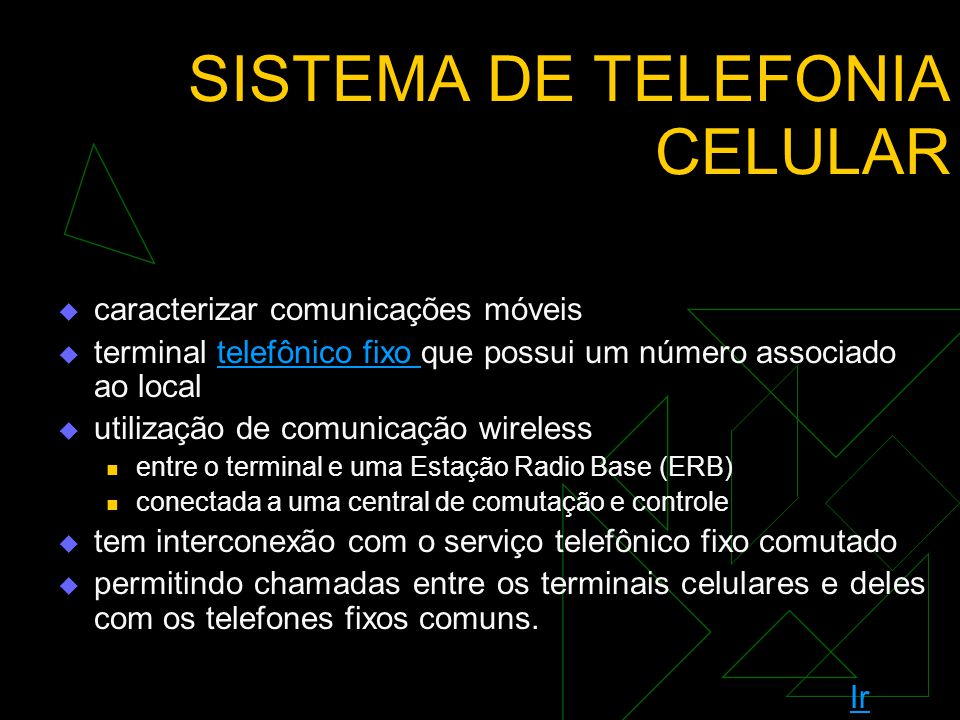 INTRODUÇÃO  Aumento do uso de telefone celular  Avanço das tecnologias  Primeiro Sistema de Comunicação móvel MTS - Mobile Telephone Service único