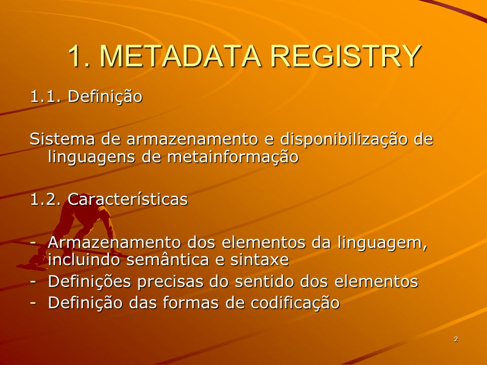 2 1.METADATA REGISTRY 1.1.