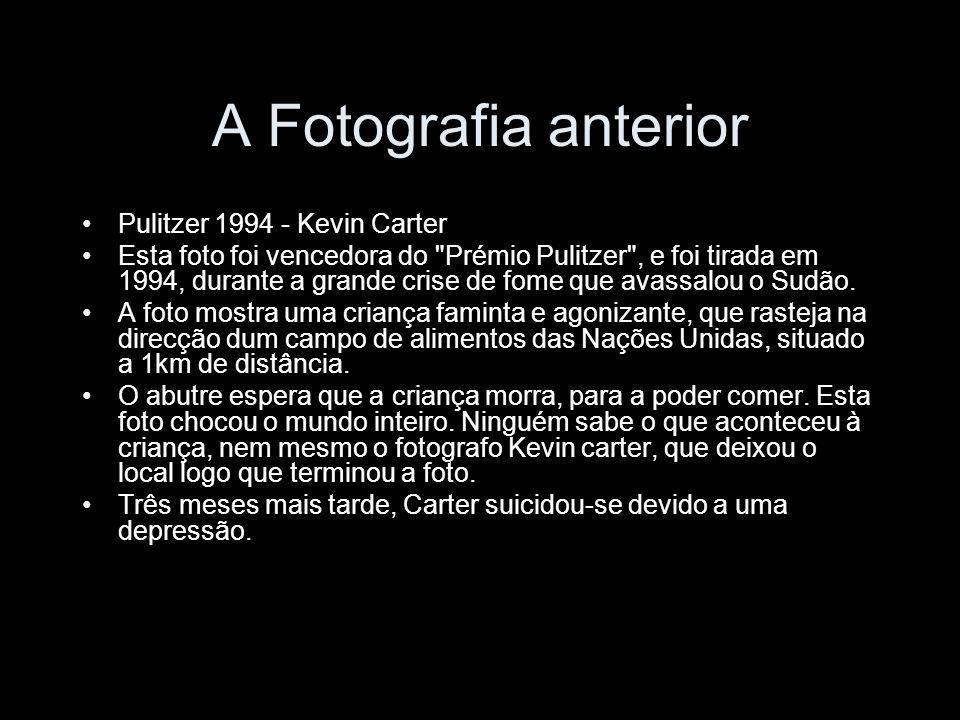 A Fotografia anterior Pulitzer 1994 - Kevin Carter Esta foto foi vencedora do