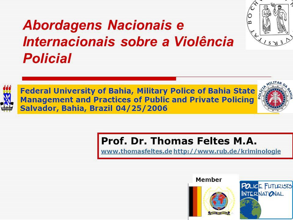 Abordagens Nacionais e Internacionais sobre a Violência Policial Prof.
