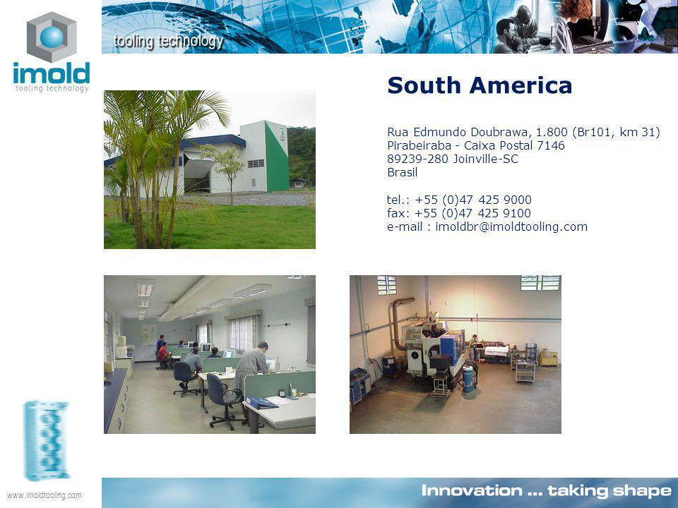 www.imoldtooling.com South America Rua Edmundo Doubrawa, 1.800 (Br101, km 31) Pirabeiraba - Caixa Postal 7146 89239-280 Joinville-SC Brasil tel.: +55 (0)47 425 9000 fax: +55 (0)47 425 9100 e-mail : imoldbr@imoldtooling.com