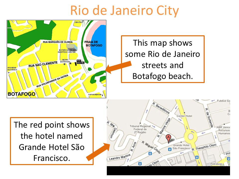This map shows some Rio de Janeiro streets and Botafogo beach. The red point shows the hotel named Grande Hotel São Francisco.
