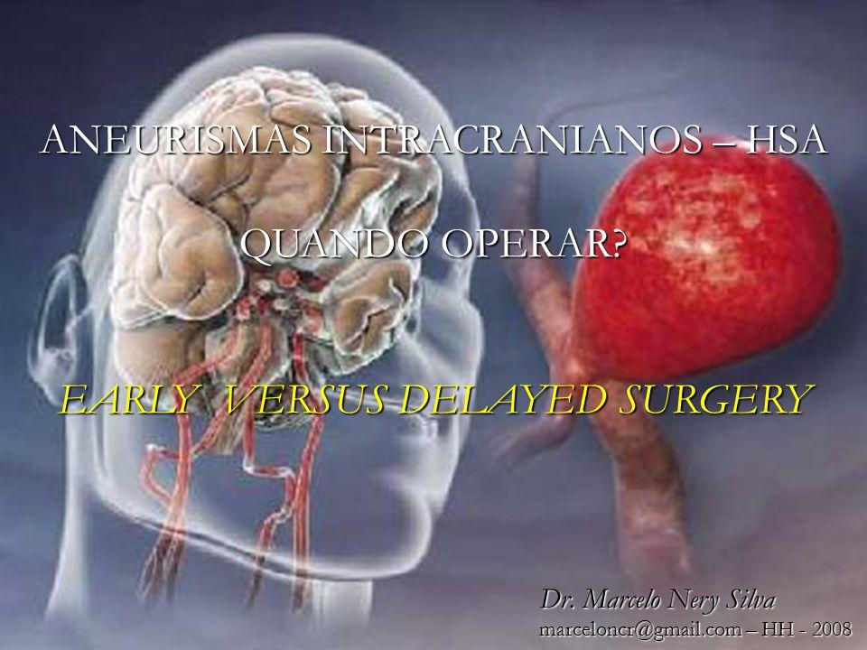 1 1 ANEURISMAS INTRACRANIANOS – HSA QUANDO OPERAR.