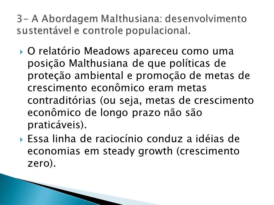  O relatório Meadows apareceu como uma posição Malthusiana de que políticas de proteção ambiental e promoção de metas de crescimento econômico eram metas contraditórias (ou seja, metas de crescimento econômico de longo prazo não são praticáveis).