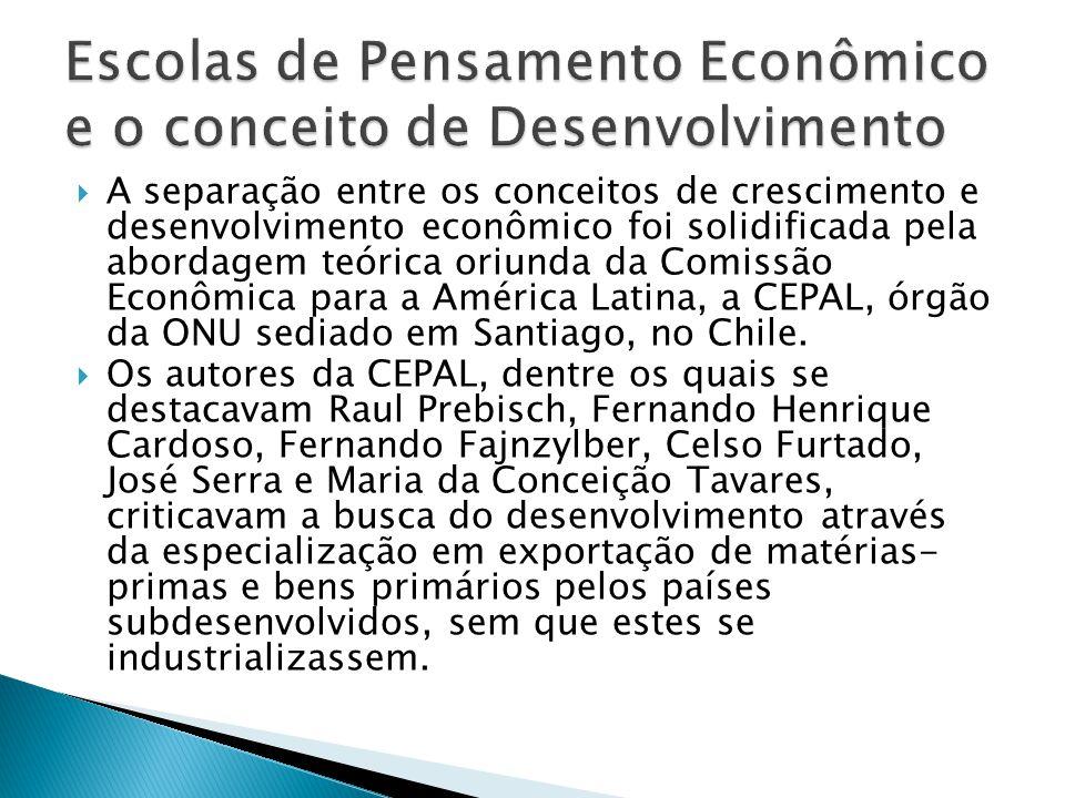 A separação entre os conceitos de crescimento e desenvolvimento econômico foi solidificada pela abordagem teórica oriunda da Comissão Econômica para a América Latina, a CEPAL, órgão da ONU sediado em Santiago, no Chile.