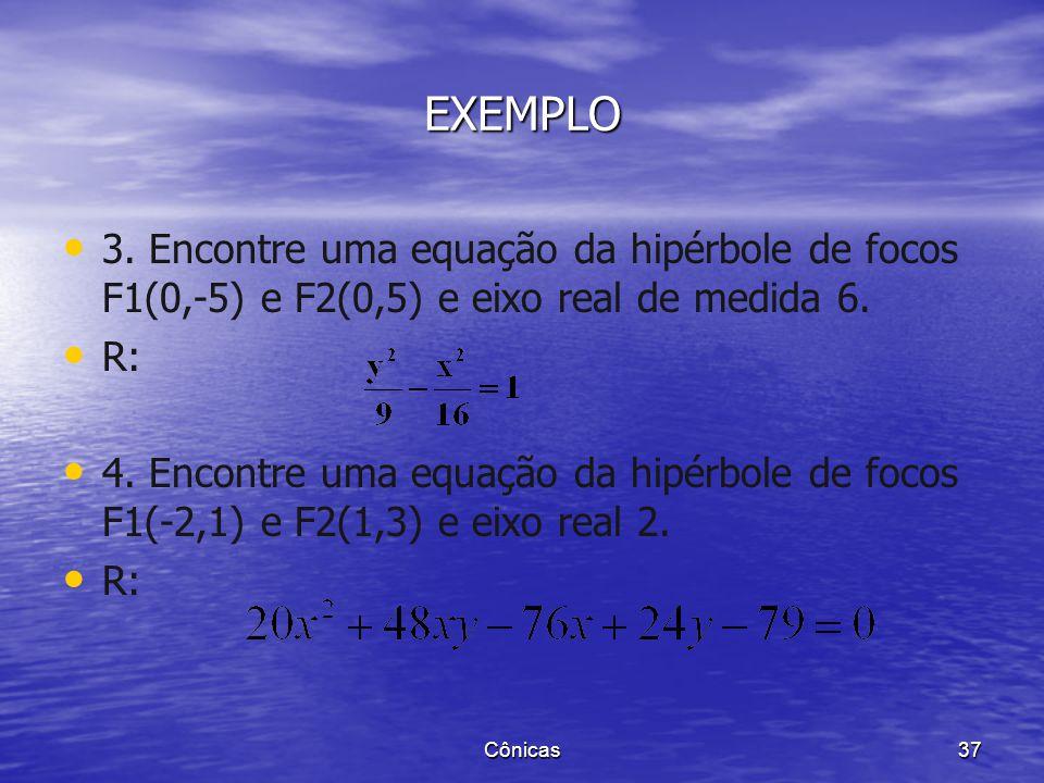 Cônicas 36 EXEMPLO 2. Determinar na hipérbole a) a) A medida dos semi-eixos b) b) Um esboço gráfico c) c) Os vértices d) d) Os focos e) e) A excentric