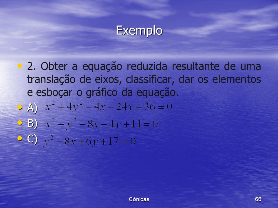 1. Determinar o centro, um esboço do gráfico,os vértices e os focos da hipérbole de equação: Cônicas 65 Exemplo