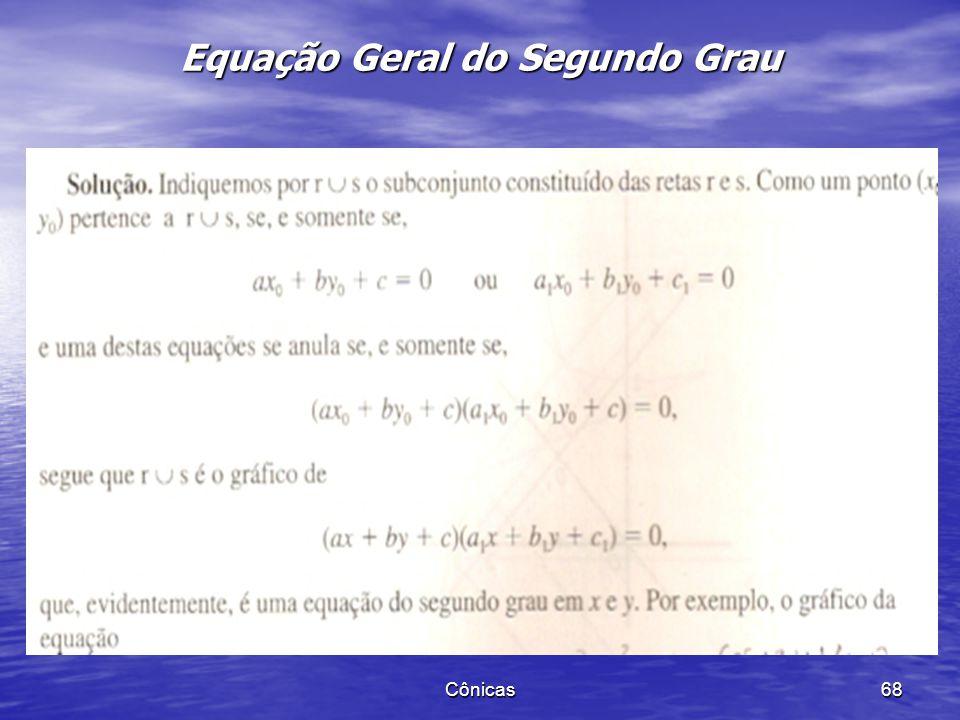 Cônicas 67 Equação Geral do Segundo Grau