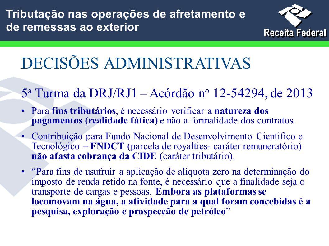 DECISÕES ADMINISTRATIVAS 5 a Turma da DRJ/RJ1 – Acórdão n o 12-54294, de 2013 Para fins tributários, é necessário verificar a natureza dos pagamentos