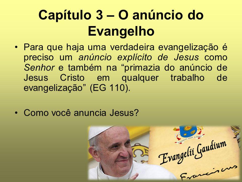 """Capítulo 3 – O anúncio do Evangelho Para que haja uma verdadeira evangelização é preciso um anúncio explícito de Jesus como Senhor e também na """"primaz"""
