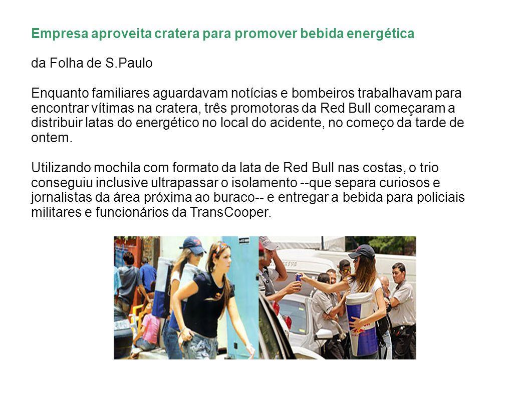 Empresa aproveita cratera para promover bebida energética da Folha de S.Paulo Enquanto familiares aguardavam notícias e bombeiros trabalhavam para enc