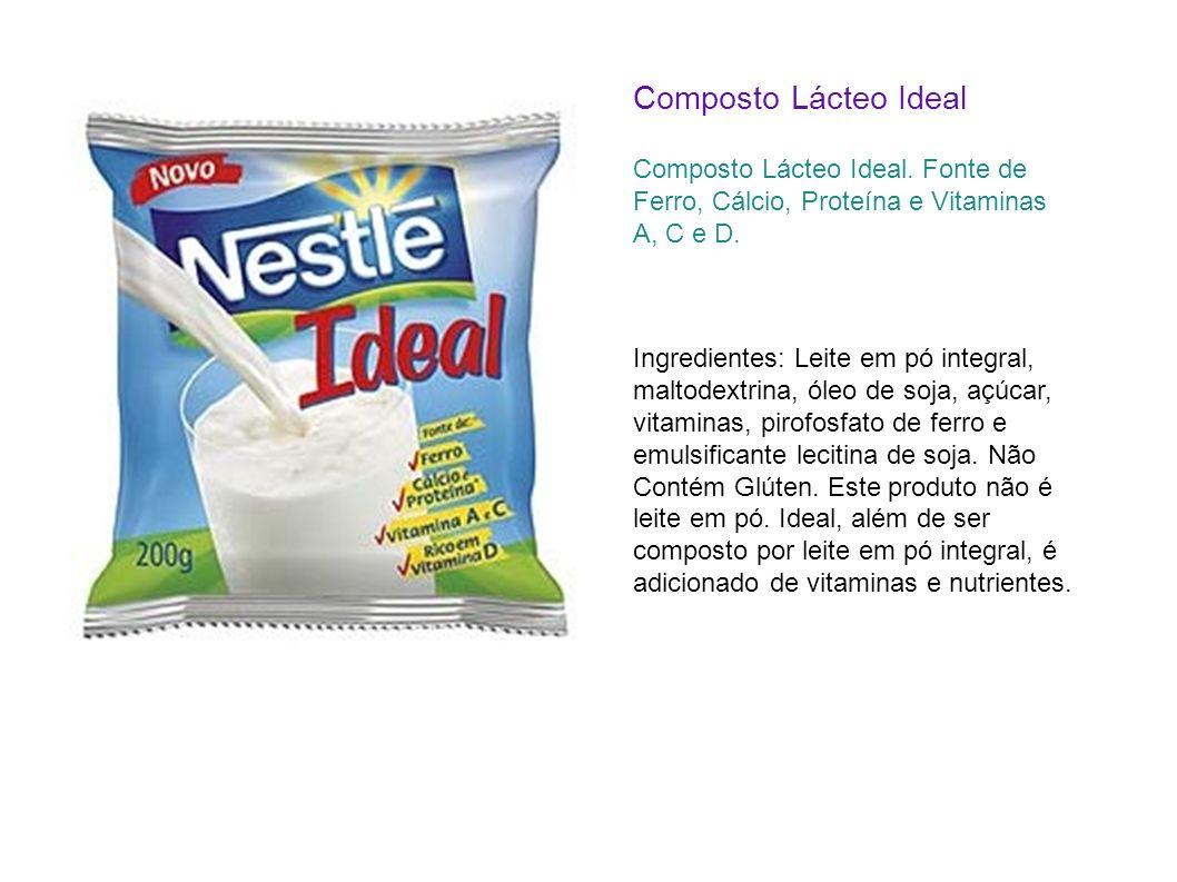 Composto Lácteo Ideal Composto Lácteo Ideal. Fonte de Ferro, Cálcio, Proteína e Vitaminas A, C e D. Ingredientes: Leite em pó integral, maltodextrina,