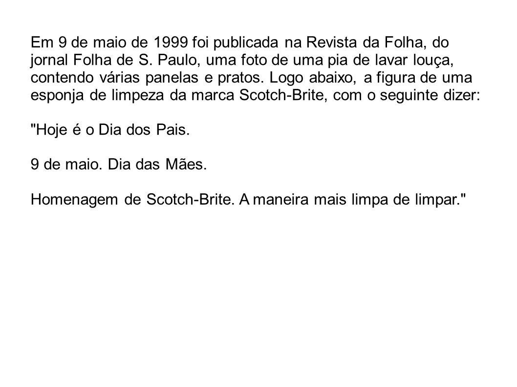 Em 9 de maio de 1999 foi publicada na Revista da Folha, do jornal Folha de S. Paulo, uma foto de uma pia de lavar louça, contendo várias panelas e pra
