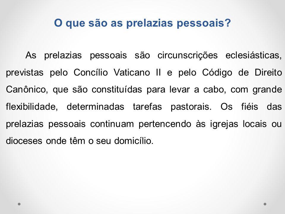 O que são as prelazias pessoais? As prelazias pessoais são circunscrições eclesiásticas, previstas pelo Concílio Vaticano II e pelo Código de Direito